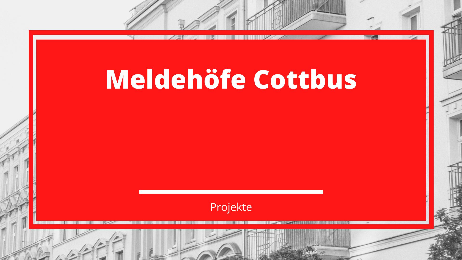 Meldehöfe Cottbus