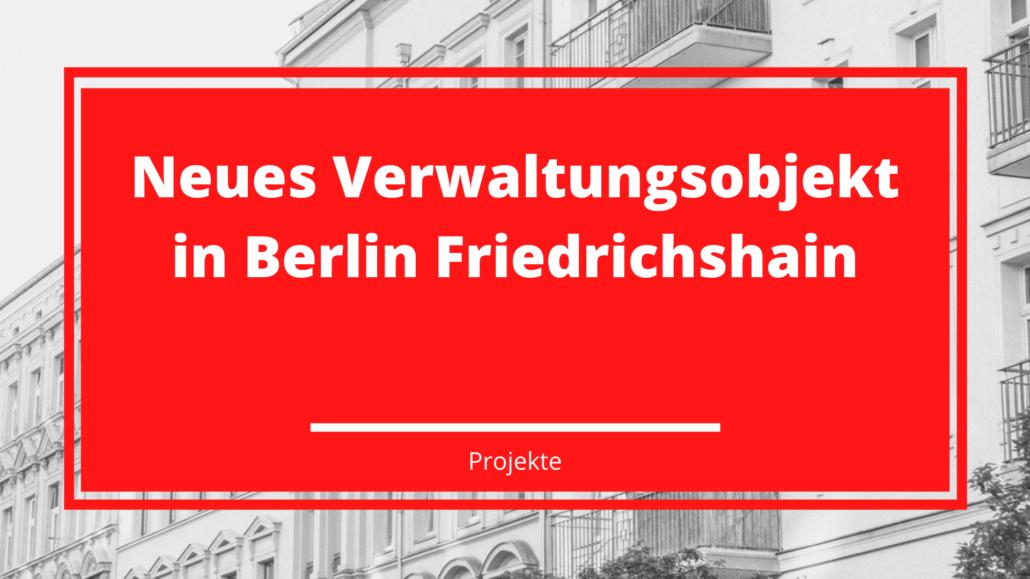 Neues Verwaltungsobjekt in Berlin Friedrichshain