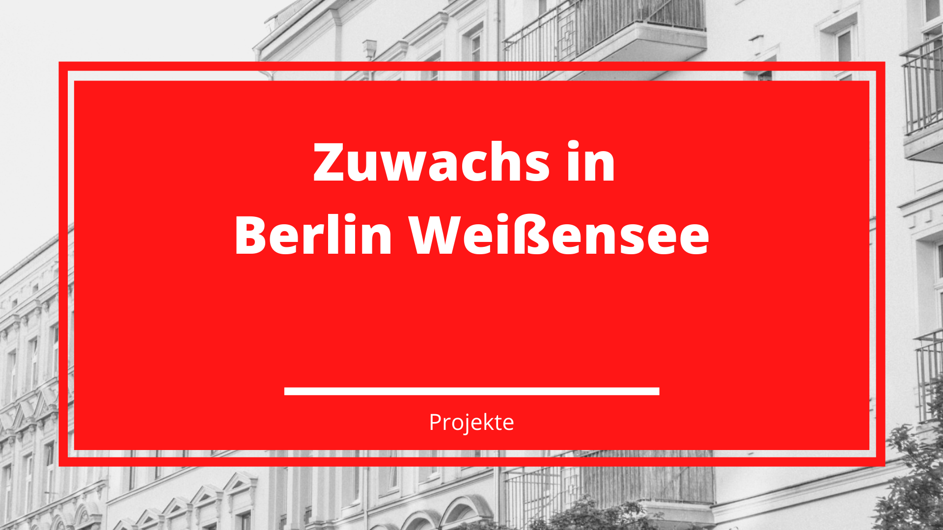 Neues Verwaltungsprojekt in Berlin Weißensee