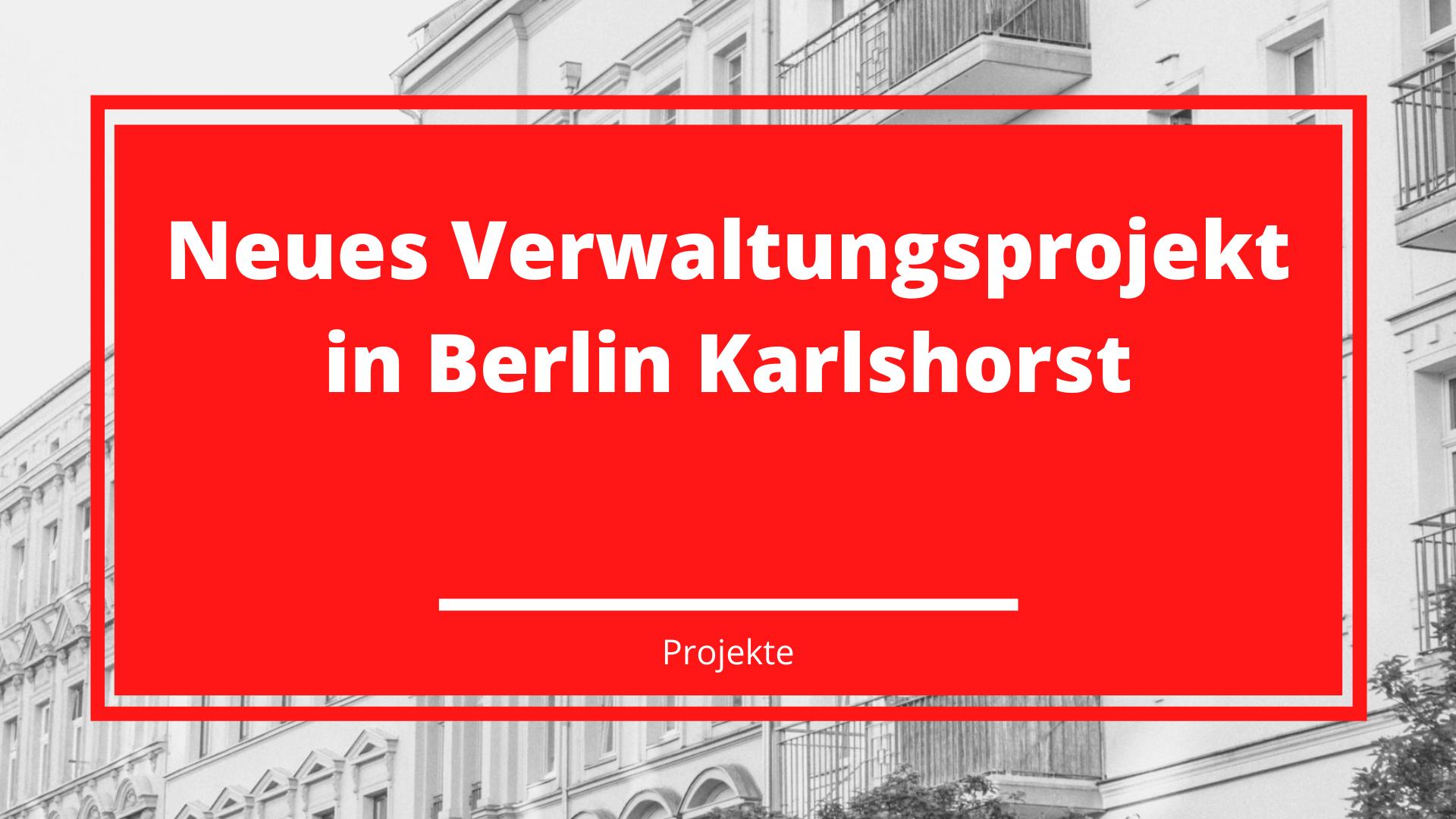 Neues Verwaltungsprojekt in Berlin Karlshorst