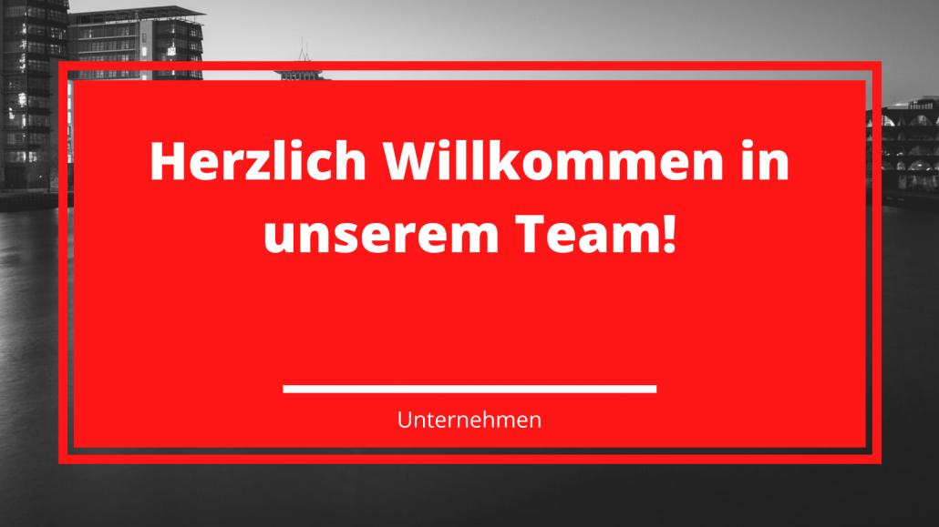 Herzlich Willkommen in unserem Team!